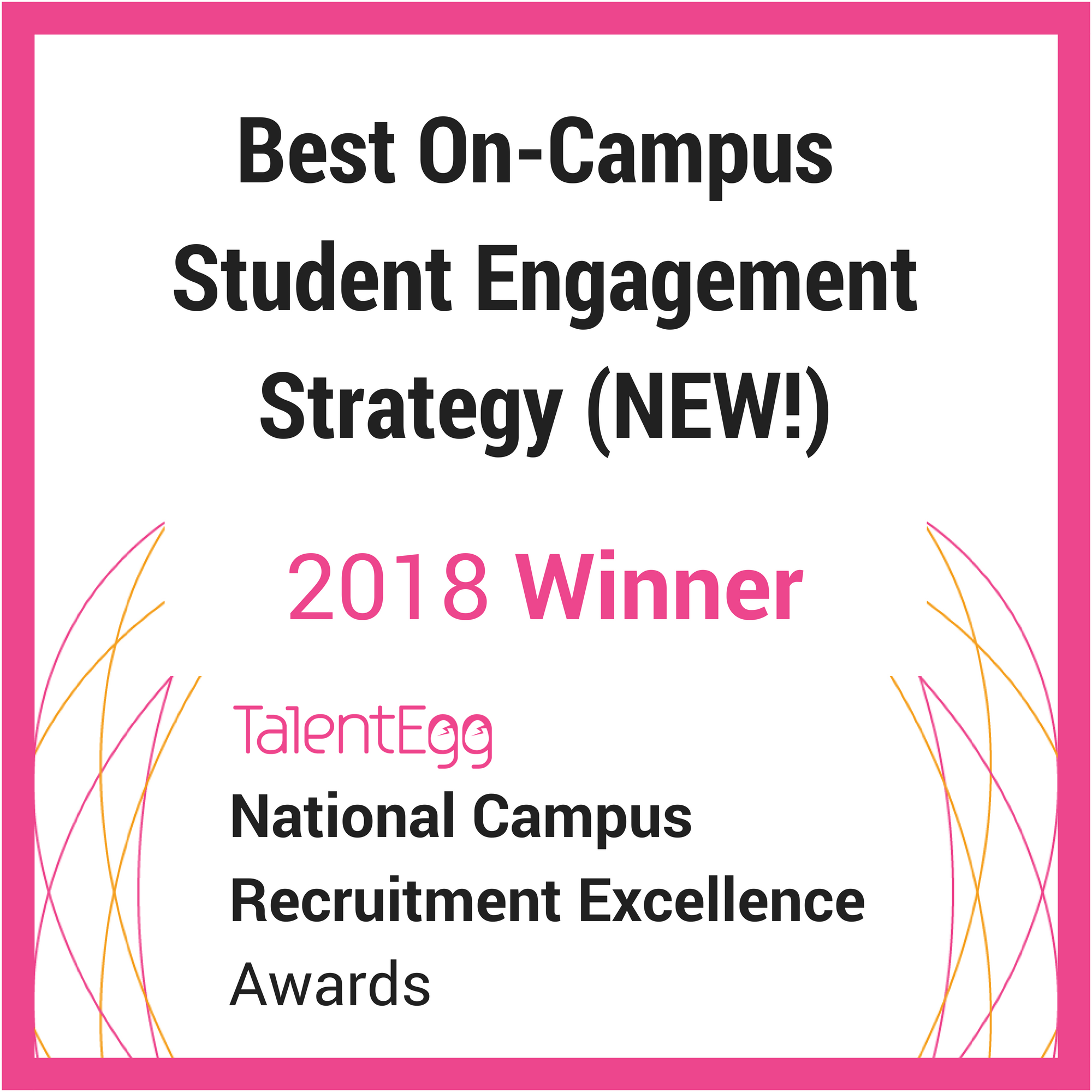 2018 TalentEgg Awards Best On-Campus Engagement Strategy Winner