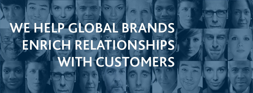 We help global brands enrich relationships with customers